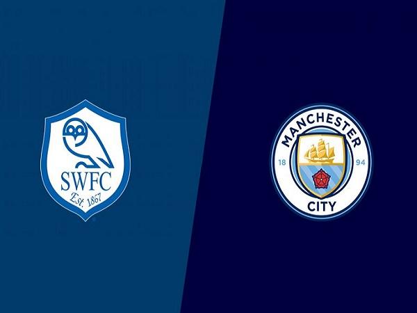 Nhận định Sheffield Wed vs Man City, 2h45 ngày 5/03
