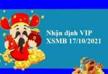 Nhận định VIP XSMB 17/10/2021